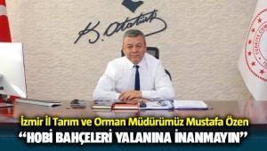 İzmir İl Tarım ve Orman Müdürümüz Mustafa Özen,