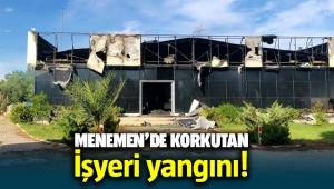 Menemen'de korkutan iş yeri yangını