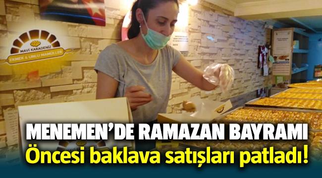 Menemen'de Ramazan Bayramı öncesi baklava satışları patladı