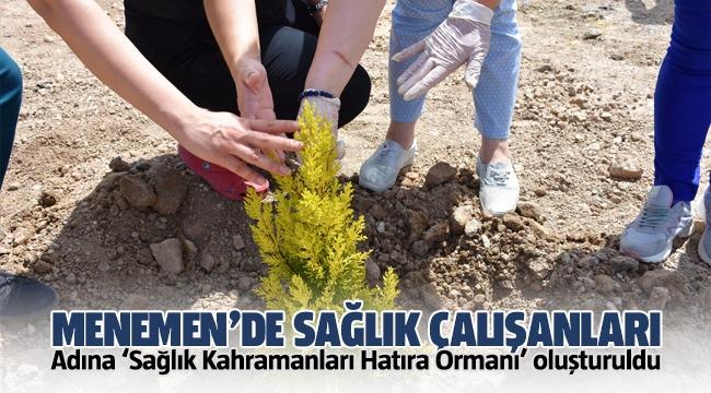 Menemen'de sağlık çalışanlarının adına Sağlık Kahramanları hatıra ormanı oluşturuldu
