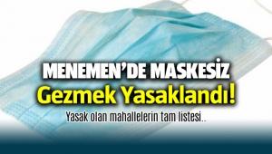 Menemen'de ve İzmir'in diğer ilçelerinde maskesiz gezmek yasaklandı