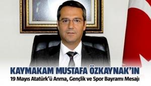 Menemen Kaymakamı Mustafa Özkaynak'ın 19 Mayıs Atatürk'ü Anma, Gençlik ve Spor Bayramı Mesajı