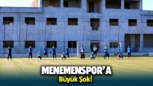 Menemenspor'a büyük şok