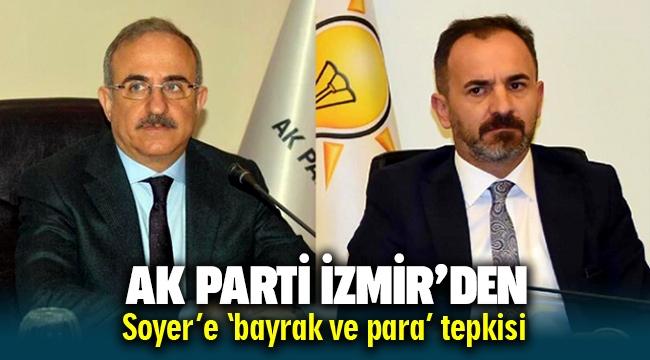 AK Parti İzmir'den Tunç Soyer'e tepki gecikmedi