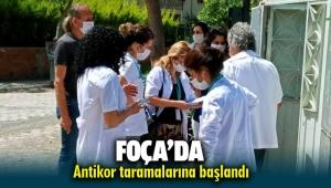 FOÇADA (COVİD-19) ANTİKOR TARAMALARINA BAŞLANDI