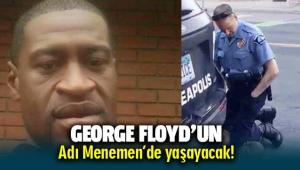 George Floyd'un adı Menemen'de yaşayacak!