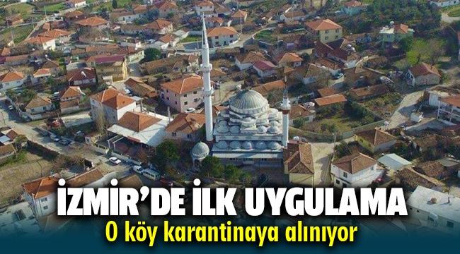 İzmir'de ilk kez uygulanıyor, O köy karantinada!