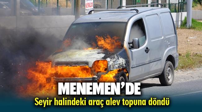İzmir Menemen'de Seyir halindeki araç alev alarak yandı