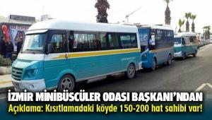 İzmir Minibüs Odası Başkanı'ndan açıklama: Kısıtlamadaki köyde 150-200 hat sahibi var!