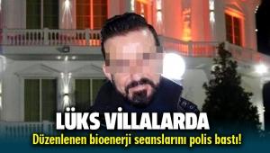 İzmir Torbalı'da Lüks villalarda bioenerji seansları düzenleyenlere şok baskın