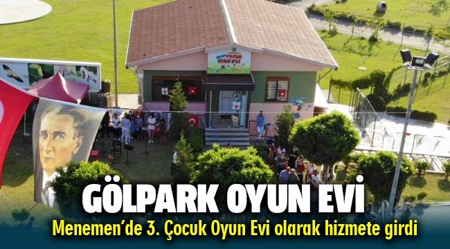 Menemen Gölpark Çocuk Oyun Evi açıldı