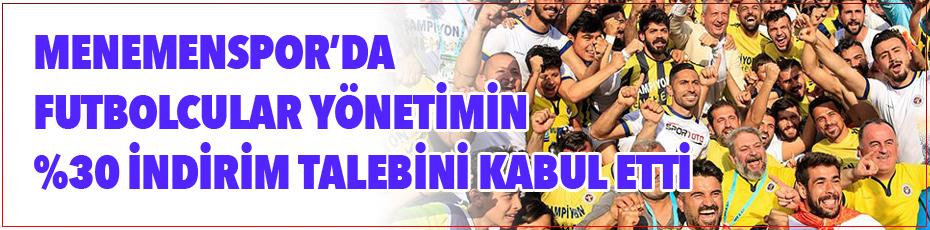 Menemenspor'da futbolcular yüzde otuzluk indirime varız dedi