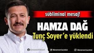 AK Partili Dağ'dan Başkan Soyer'e sübliminal mesaj çıkışı!