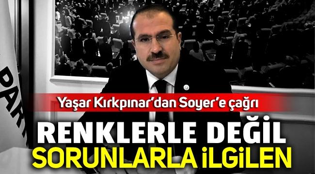 AK Partili Kırkpınar'dan Soyer'e renklerle değil sorunlarla ilgilen çağrısı