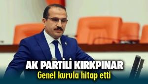 AK Partili Yaşar Kırkpınar genel kurula hitap etti