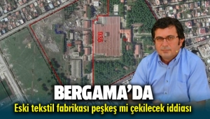 Bergama Eski Belediye Başkanı Mehmet Gönenç'den Fabrika arazisi peşkeş çekilecek iddiası