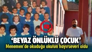 Beyaz Önlüklü Çocuk Menemen'de okuduğu okulun hayırseveri oldu