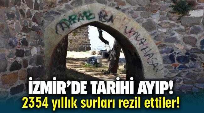 İzmir'de tarihi ayıp: 2354 yıllık surları rezil ettiler!