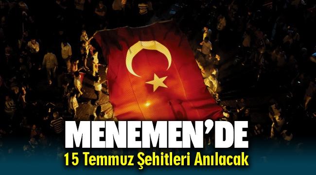 Menemen 15 Temmuz Şehitlerini Anacak