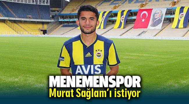 Menemen Murat Sağlam'ı istiyor