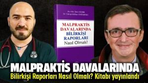 Malpraktis Davalarında Bilirkişi Raporları Nasıl Olmalı Kitabı yayınlandı