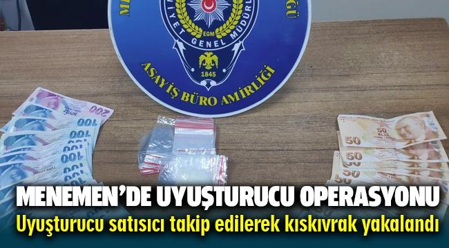 Menemen'de Uyuşturucu Operasyonu ! Takip edilerek kıskıvrak yakalandı