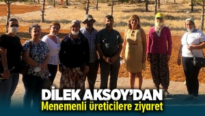 Dilek Aksoy'dan Menemenli üreticilere ziyaret