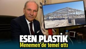 Esen Plastik Menemen'de temel attı
