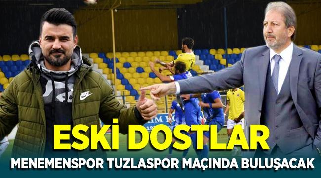 Eski dost Cenk Laleci ve Taner Taşkın Menemenspor Tuzlaspor maçında bir araya gelecek