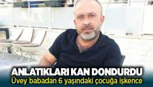 İZMİR'de Üvey babadan 6 yaşındaki çocuğa işkence