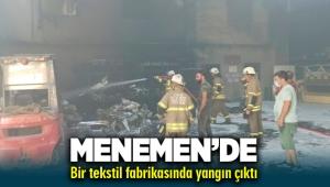İzmir Menemen'de tekstil fabrikasında yangın