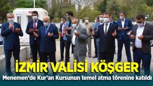 İzmir Valisi Köşger, Menemen'de Kur'an kursu ek binasının temel atma törenine katıldı