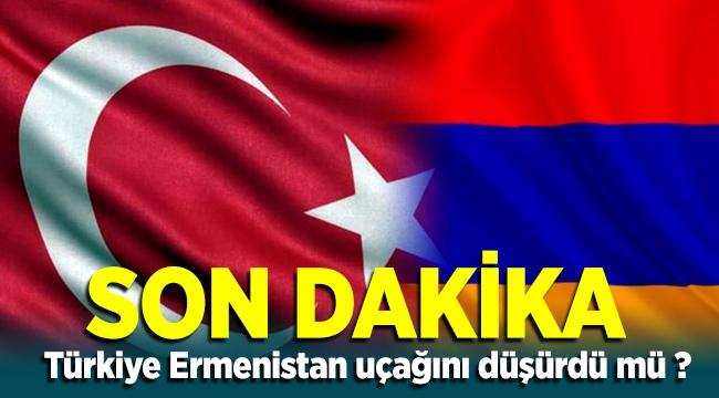 Sondakika Türkiye Ermenistan uçağını düşürdüğü iddia edildi