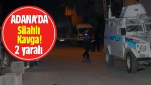 Adana Seyhan'da silahlı kavga: 2 yaralı