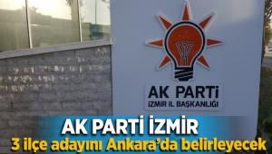 AK Parti İzmir, 3 ilçe adayını Ankara'da belirleyecek
