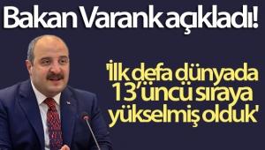 Bakan Varank açıkladı: 'İlk defa dünyada 13'üncü sıraya yükselmiş olduk'