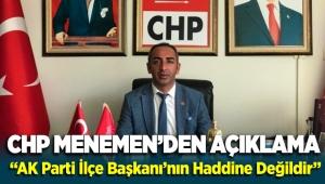 """CHP Menemen İlçe Başkanı Turan Erdoğan """"AK Parti İlçe Başkanı'nın Haddine Değildir"""""""