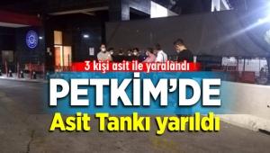 İzmir Aliağa Petkim'de Asit Tankı yarıldı İş Kazasında 3 işçi yaralandı