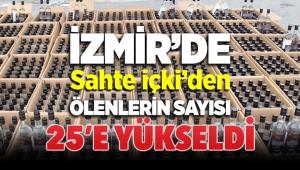 İzmir'de sahte içkiden ölenlerin sayısı 25'e yükseldi