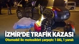 İzmir Gaziemir'de otomobil ile motosiklet çarpıştı: 1 ölü, 1 yaralı