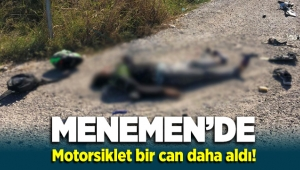 Menemen Seyrek'de kamyona çarpan motosikletli sürücü Selahattin Gönen hayatını kaybetti