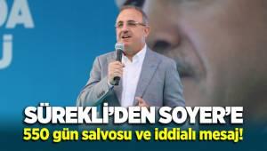 Sürekli'den Soyer'e '550' gün salvosu ve iddialı mesaj!