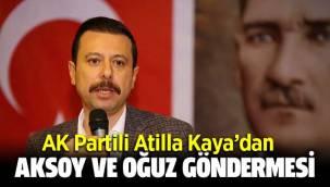 AK Partili Atilla Kaya'dan Kılıçdaroğlu'na 'Aksoy' ve 'Oğuz' göndermesi