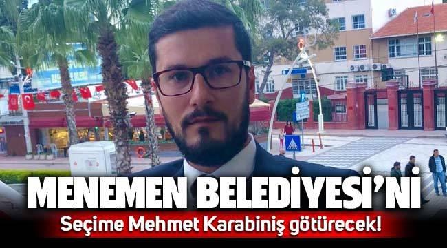 Menemen Belediyesi'ni Bakanlığın onayıyla Mehmet Karabiniş seçime götürecek