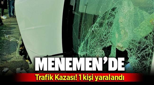 Menemen'de Trafik Kazası:1 yaralı