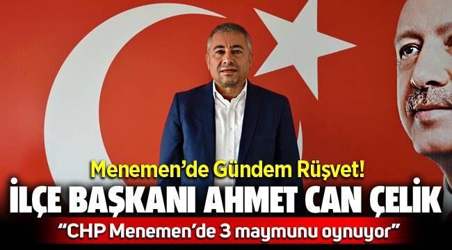 """AK Parti İlçe Başkanı Ahmet Can Çelik, CHP Menemen İlçe Yönetimine sert çıktı """" CHP 3 maymunu oynuyor"""""""