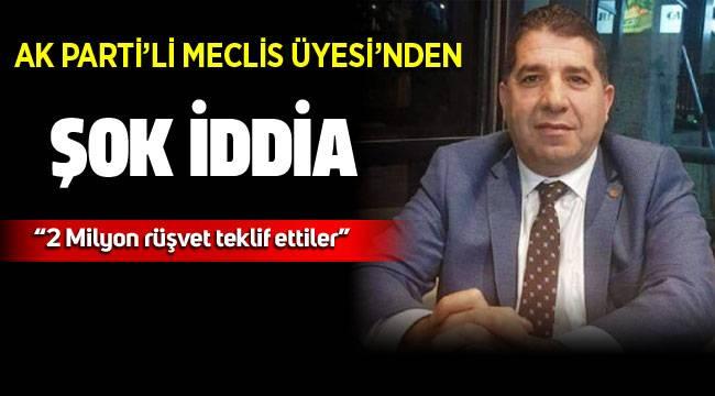 AK Parti Meclis Üyesi Hanifi Can'dan rüşvet iddiası