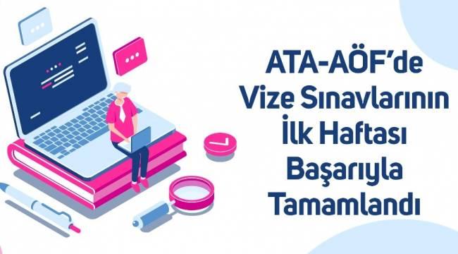 ATA-AÖF'de vize sınavlarının ilk haftası başarıyla tamamlandı