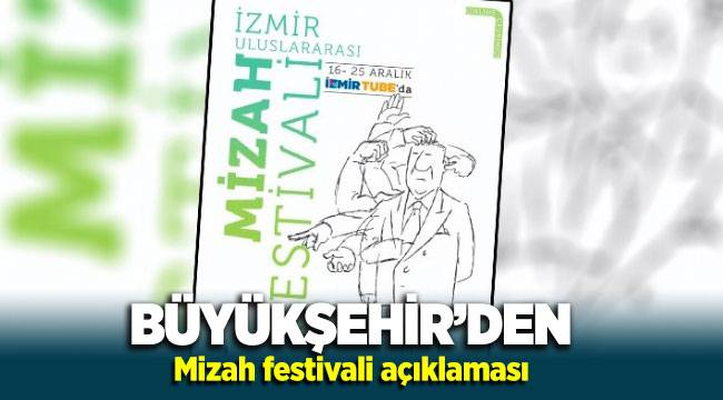Büyükşehir'den Mizah Festivali açıklaması: Hoşgörü ve huzur ortamı baltalandı!