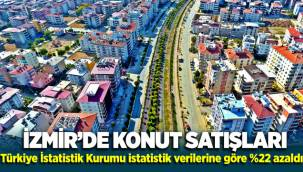 İzmir'de konut satışları TÜİK verilerine göre yüzde 22,0 oranında azaldı